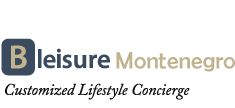 Bleisure Montenegro - Customized Lifestyle Concierge